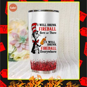 Dr Seuss I Will Drink Fireball Here Or There Tumbler