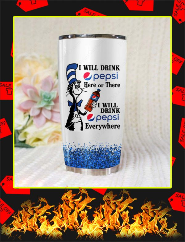 Dr Seuss I Will Drink Pepsi Here Or There Tumbler