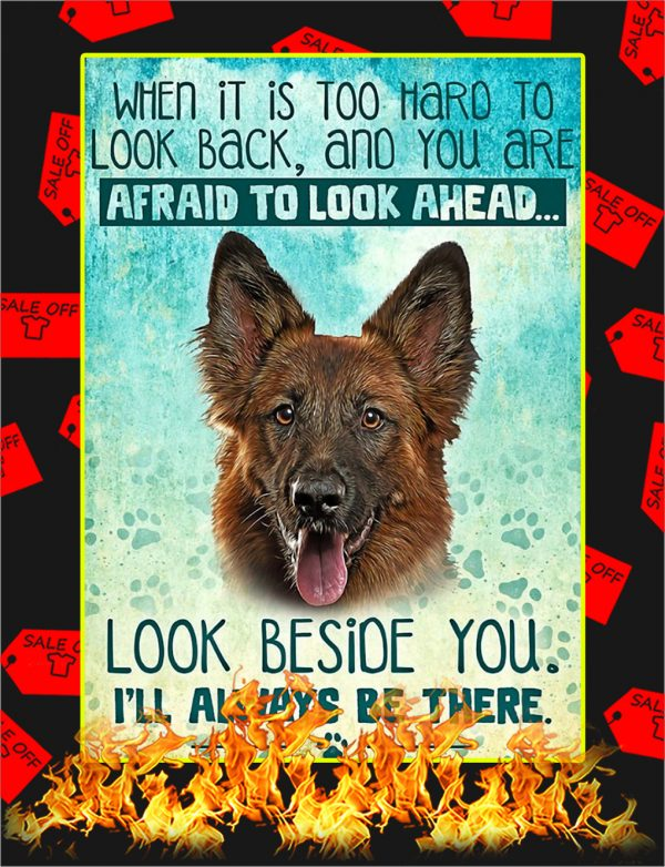 German Shepherd Dog When It's Too Hard To Look Back Poster