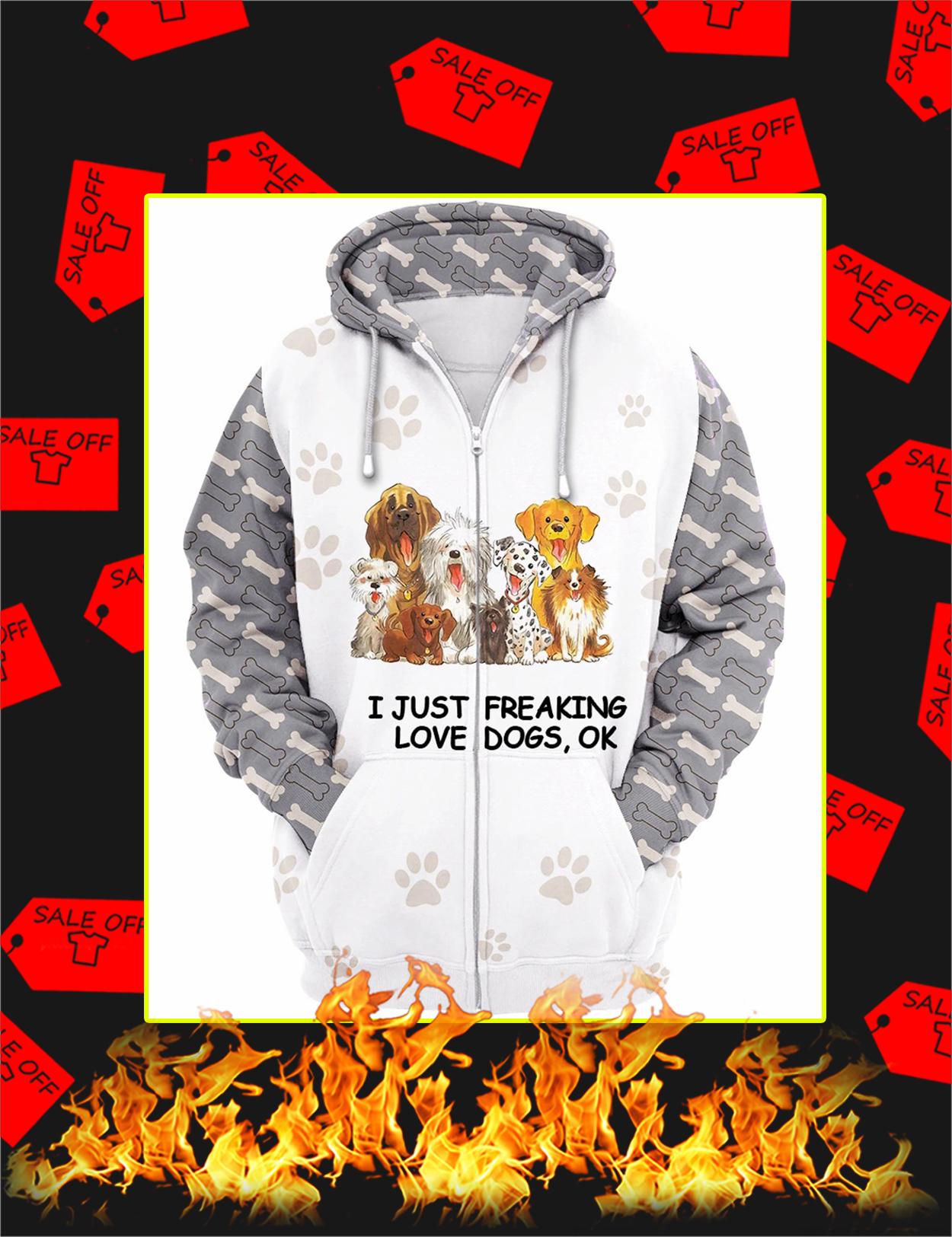 I Just Freaking Love Dogs 3d Zip Hoodie