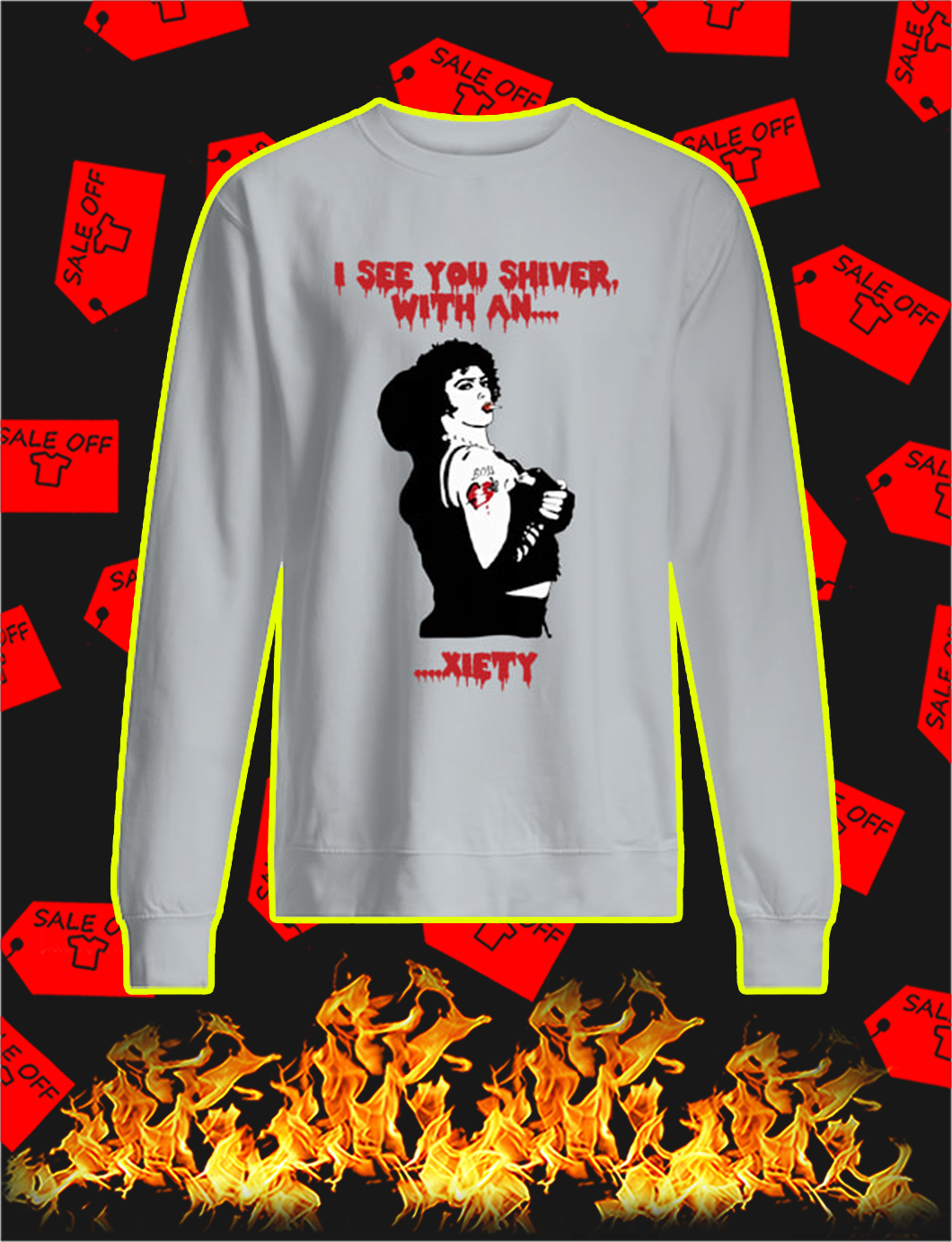 I See You Shiver With An Xiety sweatshirtI See You Shiver With An Xiety sweatshirt