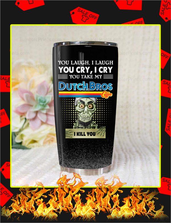 Jeff Dunham Achmed Dutch Bros Coffee You Laugh I Laugh Tumbler
