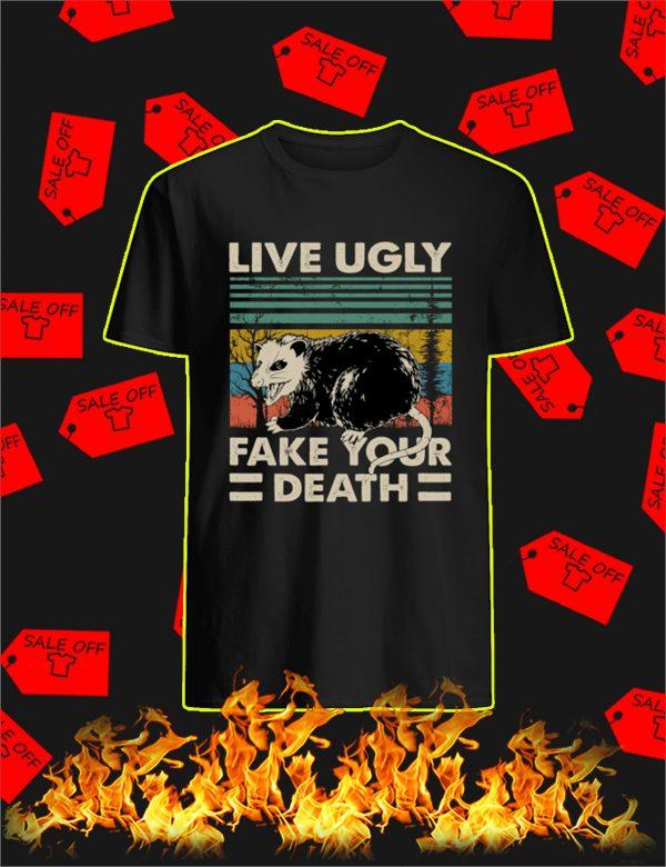 Opossum Live Ugly Fake Your Death Vintage Shirt