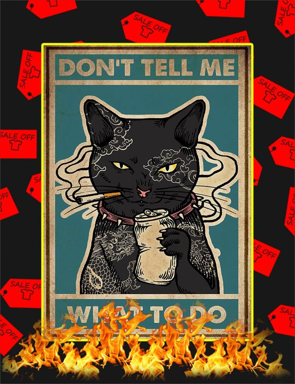 Don't tell me what to do Black Cat Poster