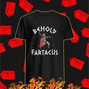Spartan Behold Fartacus Shirt
