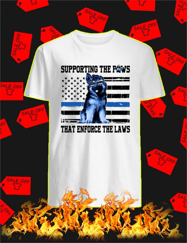 Supporting The Paws That Enforce The Laws Blue Line Shirt