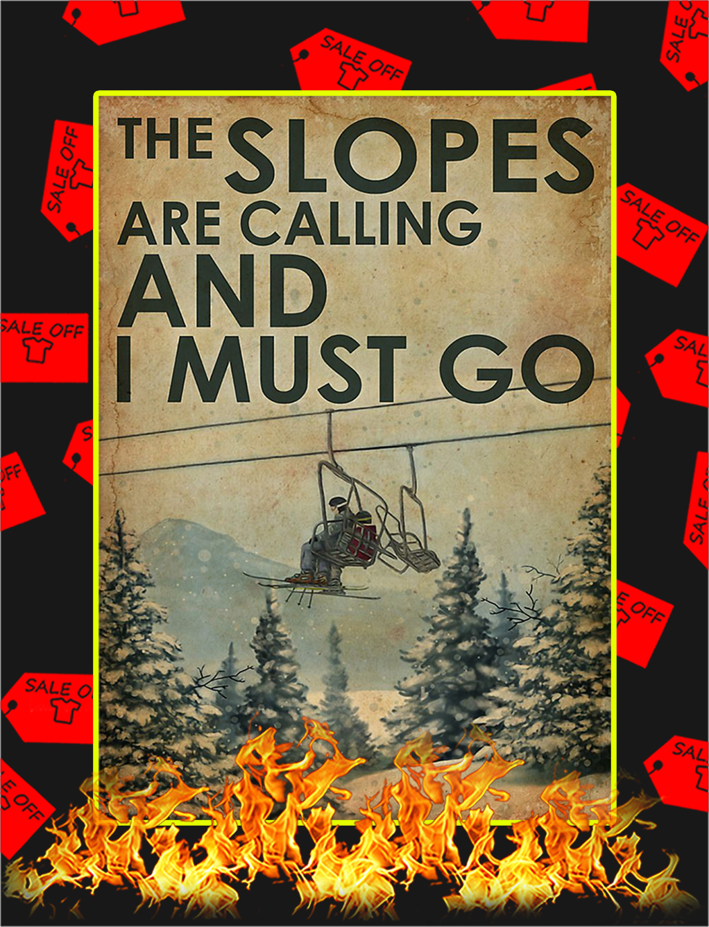 The Slopes Are Calling And I Must Go Poster - A3
