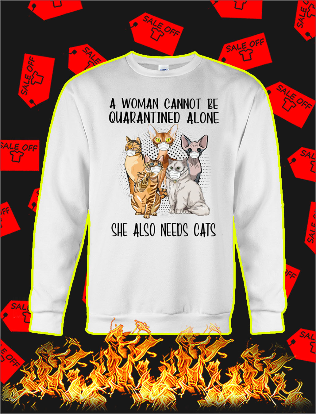 A woman cannot be quarantined alone she also needs cats sweatshirt