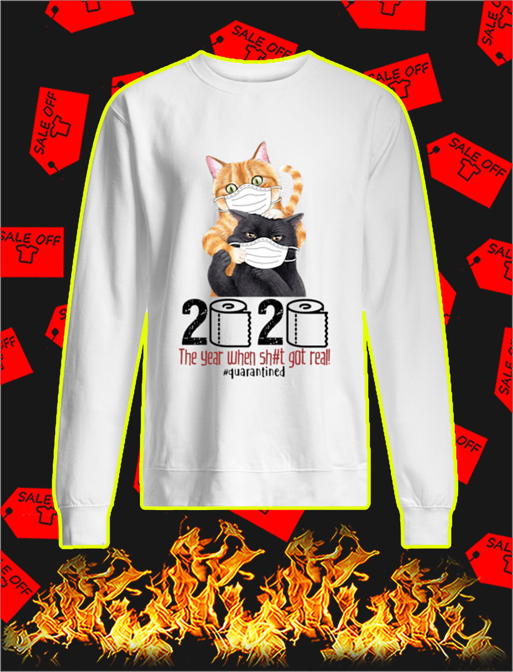 Cat 2020 the year when shit got real quarantined sweatshirt
