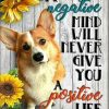 Corgi A negative mind will never give you a positive life poster