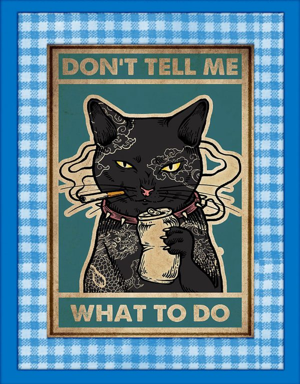 Don't tell me what to do Cat Smoking Poster