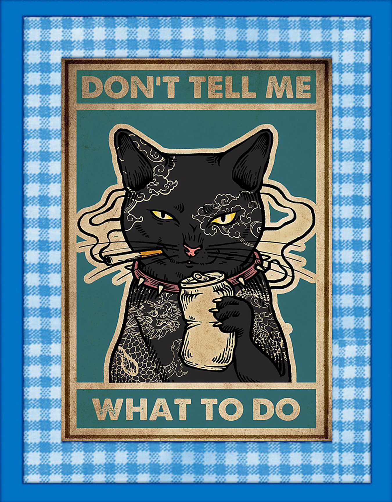 Don't tell me what to do Cat Smoking Poster-a3