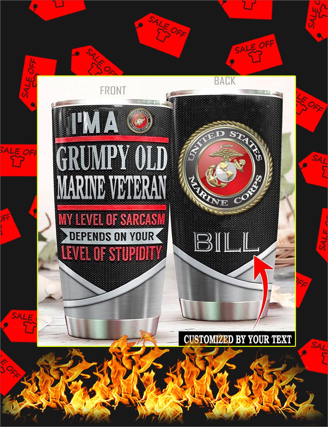 I'm a grumpy old marine veteran custom name customized Tumbler - 20oz