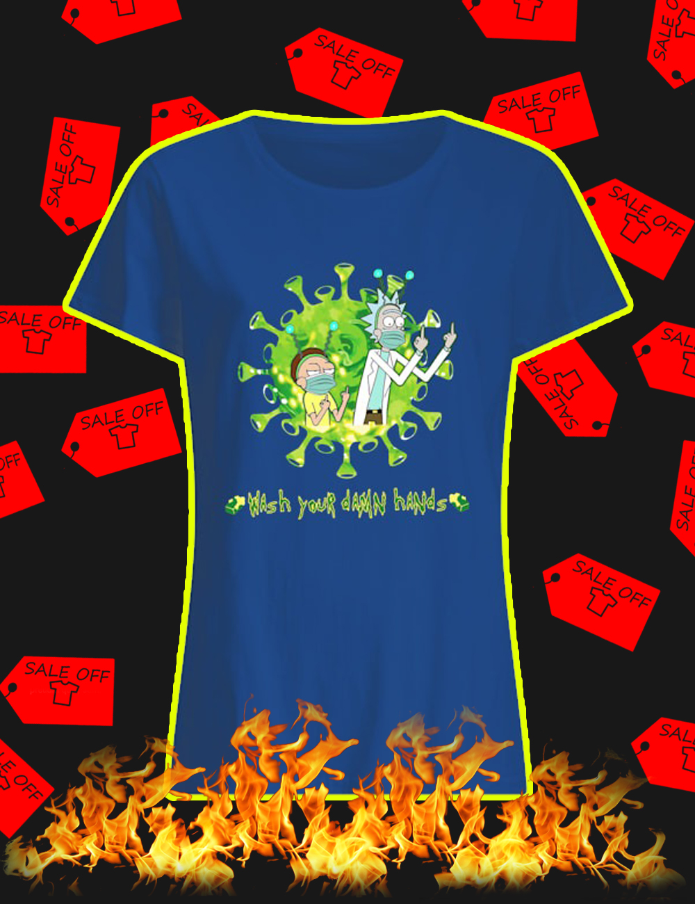 Rick and Morty Wash Your Damn Hands women's shirt