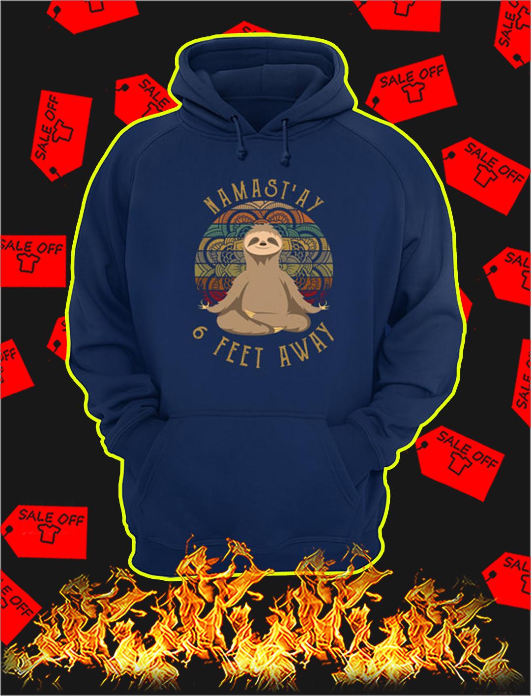 Sloth namast'ay 6 feet away hoodie