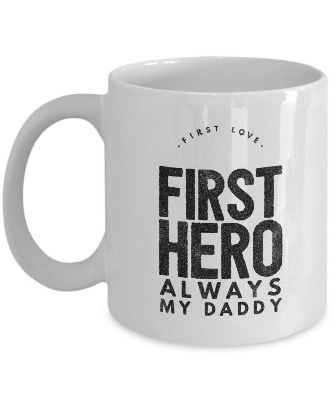 First love first hero always my daddy mug