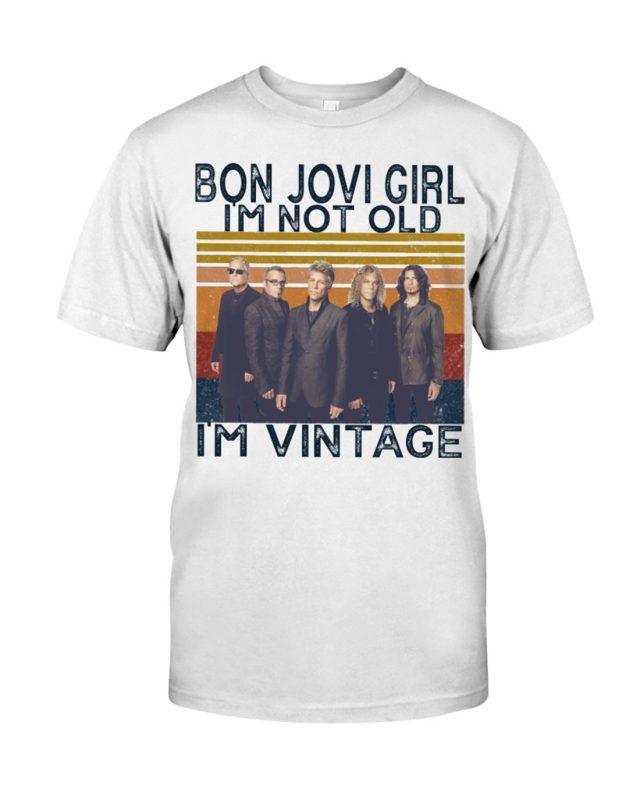 Bon jovi girl i'm not old i'm vintage shirt