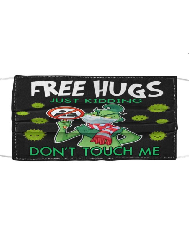 Grinch free hugs just kidding don't touch me face mask