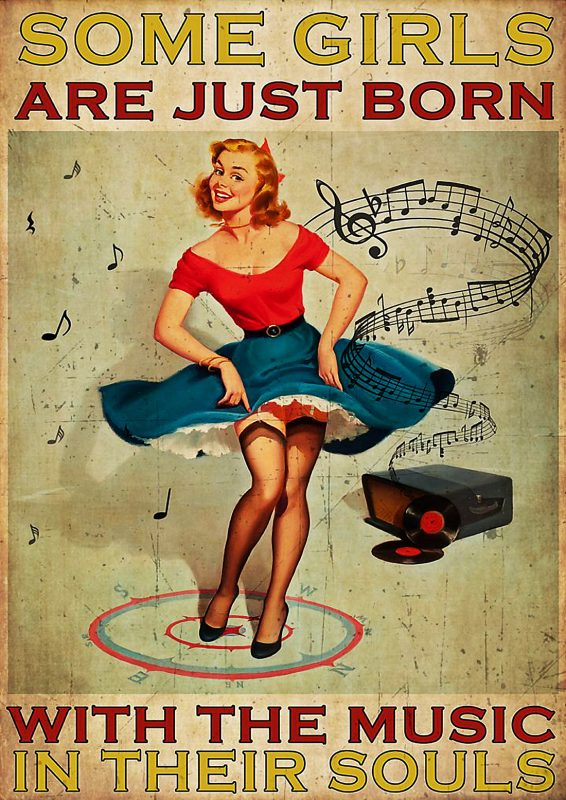 Some girls are just born with the music in their souls poster