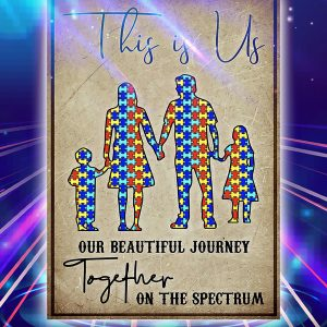 Autism this is us our beautiful journey together on the spectrum poster