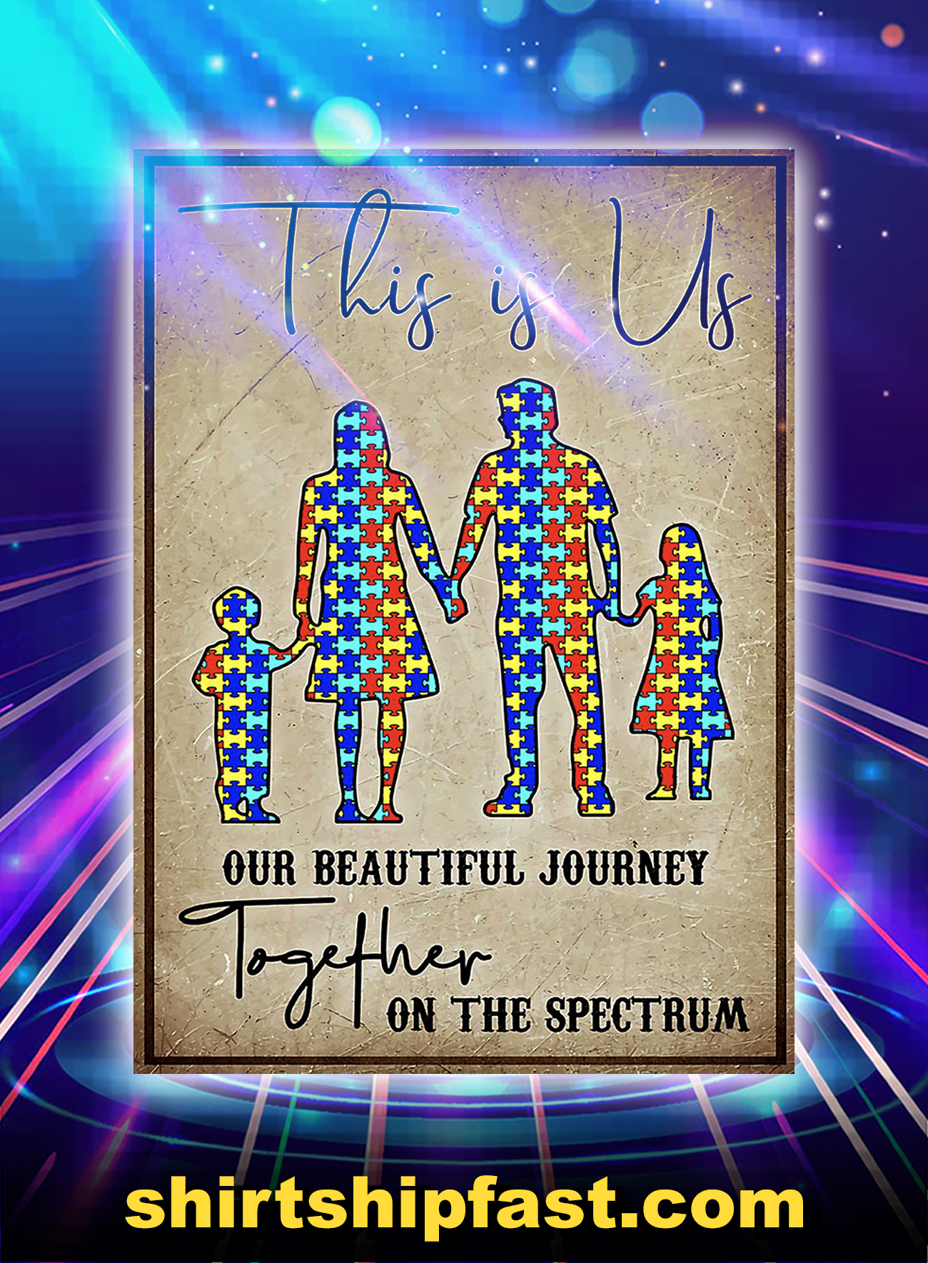 Autism this is us our beautiful journey together on the spectrum poster - A4
