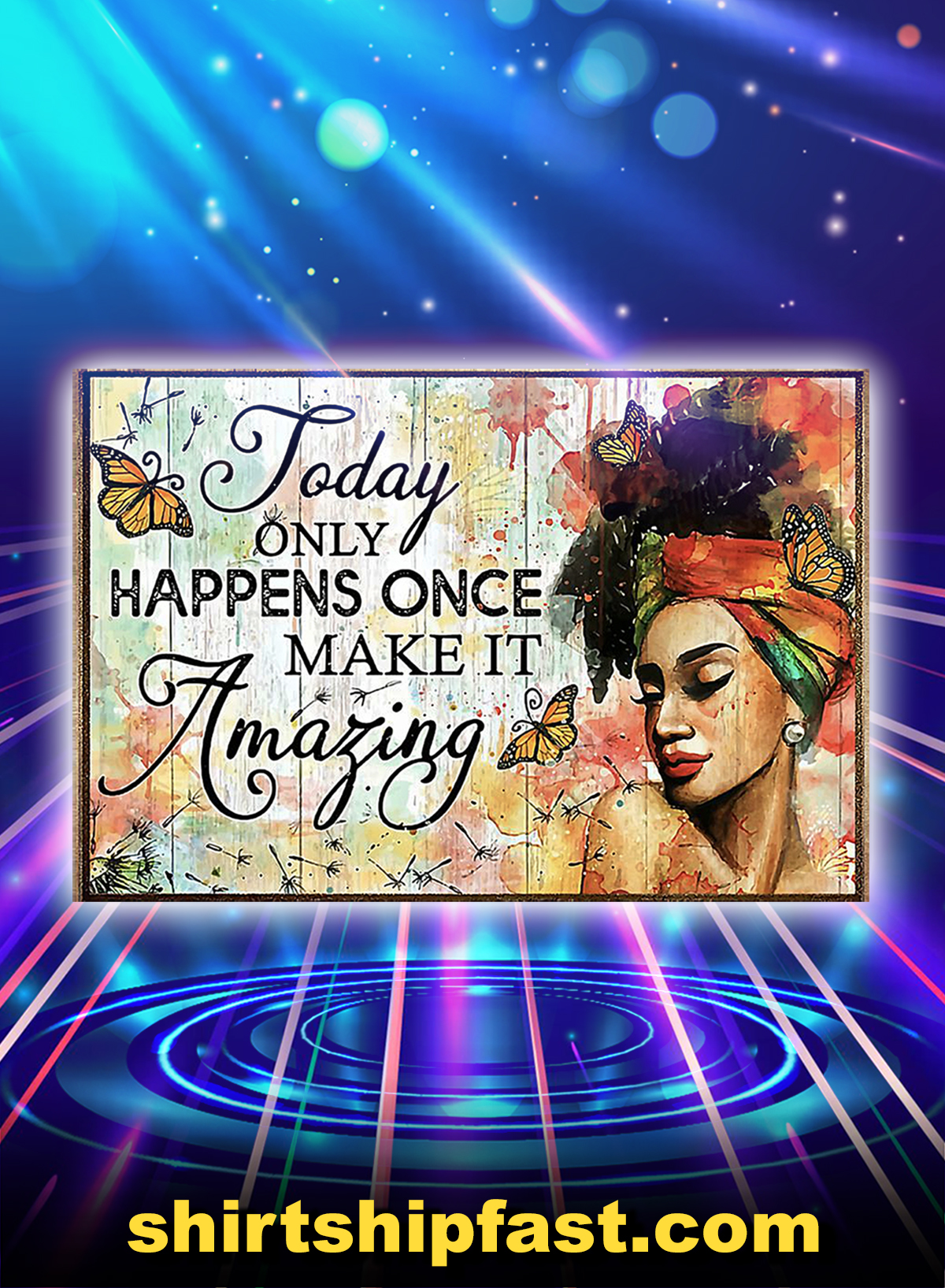 Butterfly girl today only happens once make it amazing poster - A1