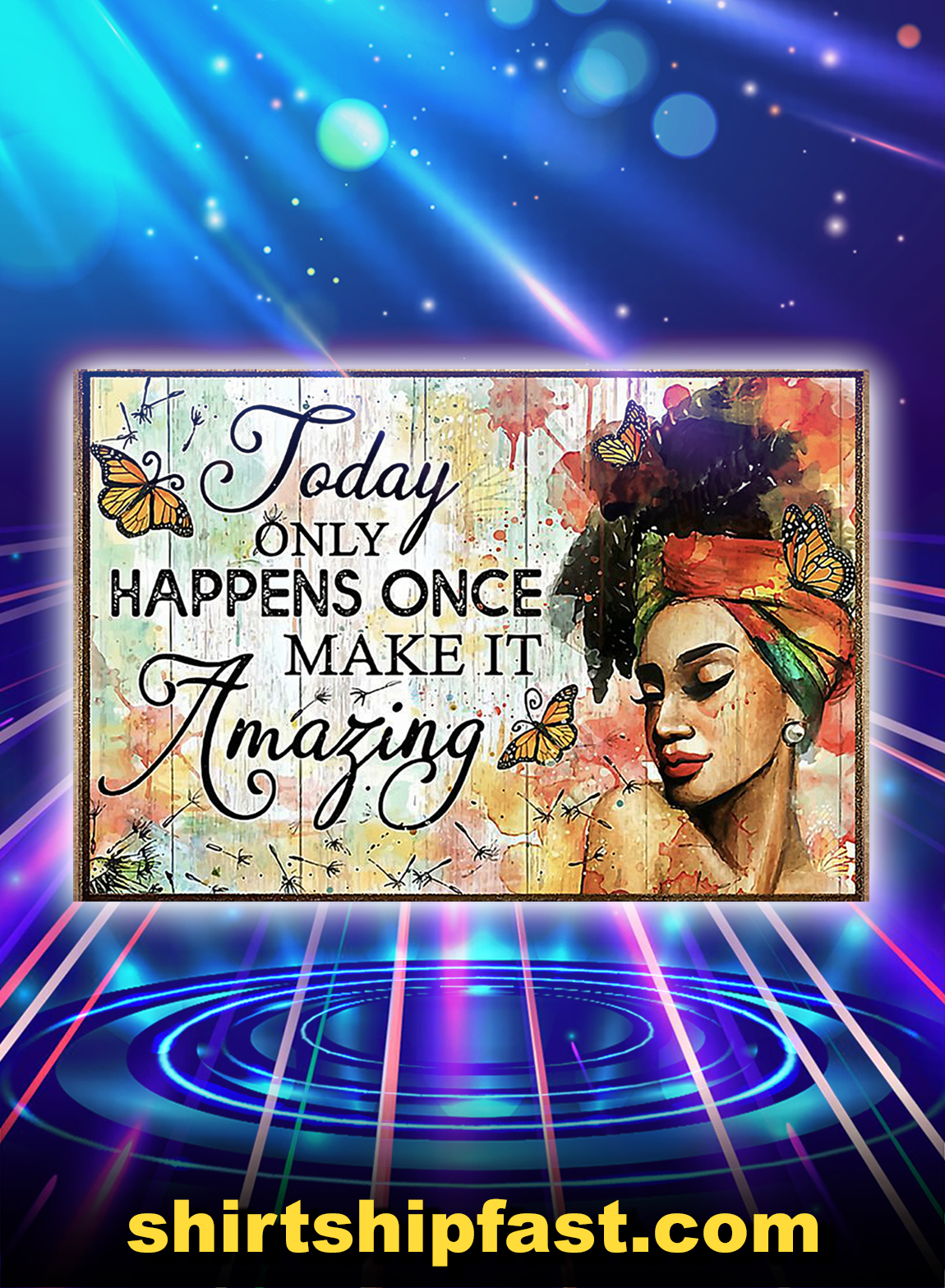Butterfly girl today only happens once make it amazing poster - A2