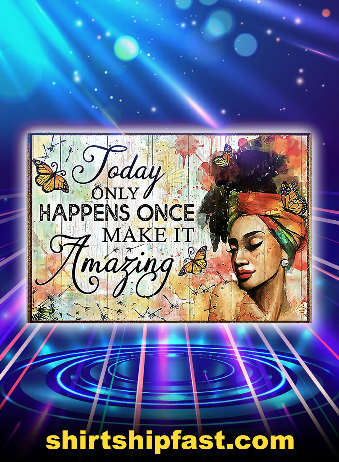 Butterfly girl today only happens once make it amazing poster - A4