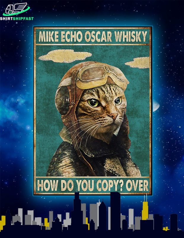 Cat mike echo oscar whisky how do you copy over poster