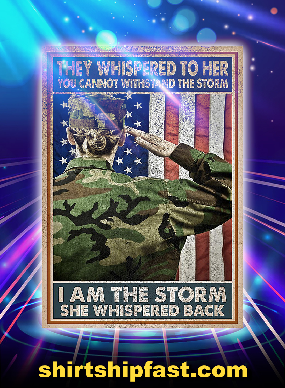 Female soldier they whispered to her you cannot withstand the storm poster - A4
