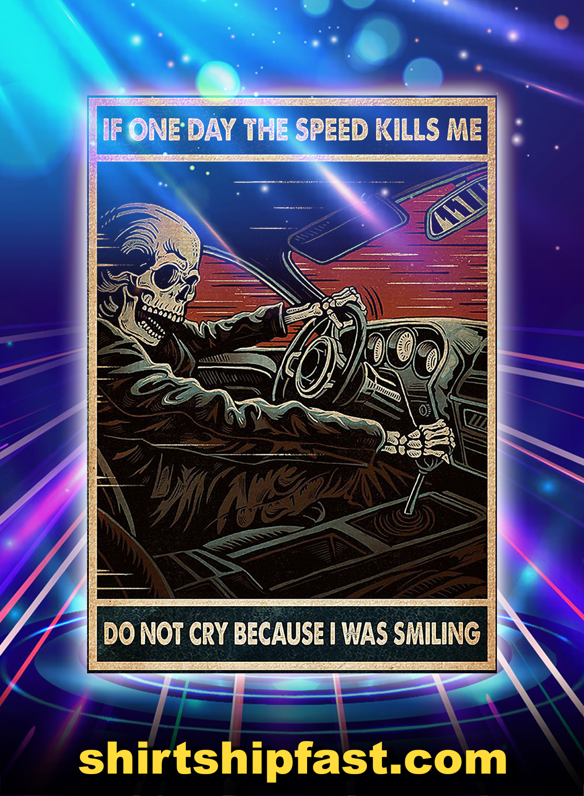 Skull if one day the speed kills me do not cry because i was smiling poster - A4