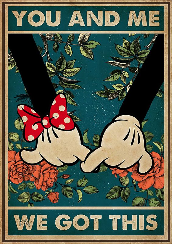 You and me we got this mickey poster