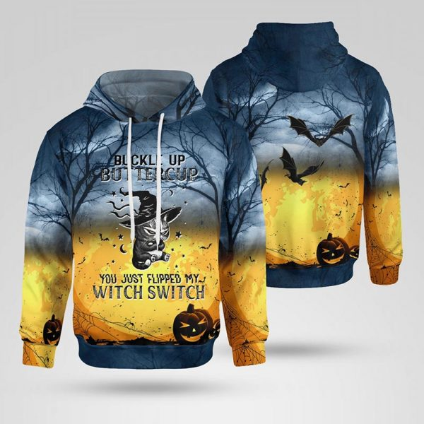 Cat Buckle up buttercup you just flipped my witch switch 3d hoodie and t-shirt