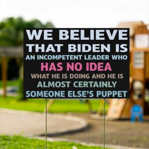 We believe that Biden is an incompetent leader who has no idea yard signs - Picture 3
